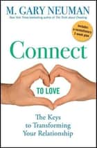 Connect to Love ebook by M. Gary Neuman