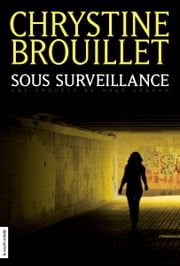 Sous surveillance ebook by Kobo.Web.Store.Products.Fields.ContributorFieldViewModel