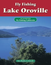 Fly Fishing Lake Oroville - An excerpt from Fly Fishing California ebook by Ken Hanley
