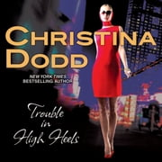Trouble in High Heels audiobook by Christina Dodd