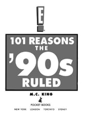 101 Reasons the '90s Ruled - Ten Years of Living La Vida Loca ebook by M.C. King