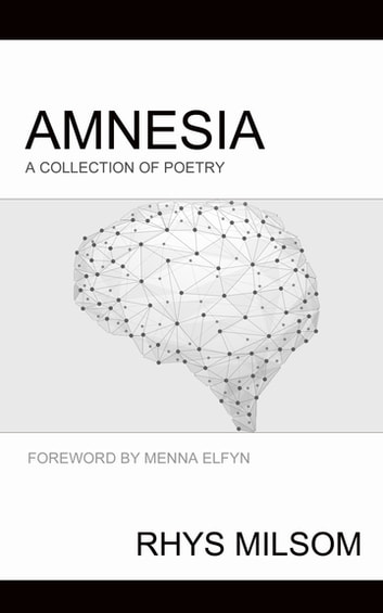 Amnesia - A Collection of Poetry ebook by Rhys Milsom