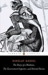 Diary of a Madman, The Government Inspector, & Selected Stories ebook by Nikolay Gogol
