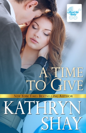 A Time to Give ebook by Kathryn Shay
