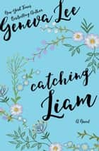 Catching Liam - Good Girls Don't ebook by Geneva Lee