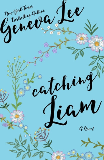 Catching Liam - Good Girls Don't, #1 ebook by Geneva Lee