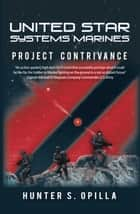 United Star Systems Marines - Project Contrivance ebook by Hunter S. Opilla