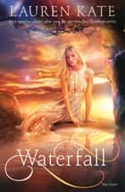 Waterfall ebook by Lauren Kate, Mireille Vroege
