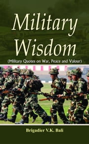 Military Wisdom ebook by Brigadier V.K. Bali