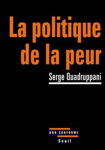 La Politique de la peur ebook by Serge Quadruppani