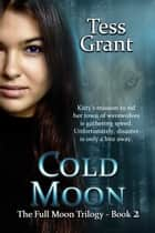 Cold Moon ebook by Tess Grant