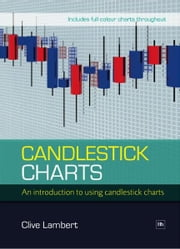 Candlestick Charts - An introduction to using candlestick charts ebook by Clive Lambert