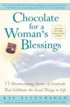 Chocolate For A Woman's Blessings ebook by Kay Allenbaugh