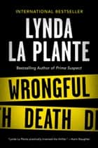 Wrongful Death - An Anna Travis Novel ebook by Lynda La Plante
