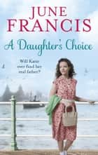 A Daughter's Choice ebook by June Francis