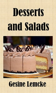 Desserts and salads - Recipes for desserts and salads ebook by Gesine lemcke