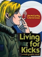 Living for Kicks: A Mods Graphic Novel ebook by Jim McCarthy