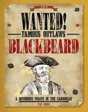 Blackbeard: A Notorious Pirate in the Caribbean ebook by Cooke, Tim