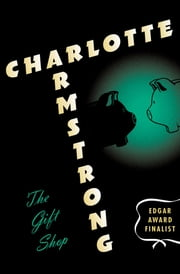 The Gift Shop ebook by Charlotte Armstrong