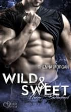 Haven Brotherhood: Wild & Sweet ebook by Rhenna Morgan, Nina Bellem