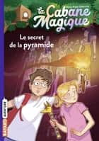 La cabane magique, Tome 03 - Le secret de la pyramide ebook by