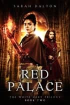 Red Palace ebook by Sarah Dalton