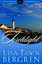 Torchlight ebook by Lisa T. Bergren