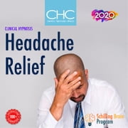 Headache Relief - Clinical Hypnosis audiobook by Cristóbal Schilling Fuenzalida