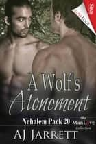 A Wolf's Atonement ebook by AJ Jarrett