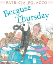 Because of Thursday - With Audio Recording eBook by Patricia Polacco, Patricia Polacco, Patricia Polacco