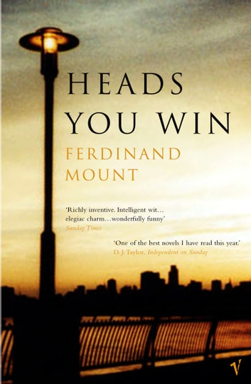 Heads You Win ebook by Ferdinand Mount