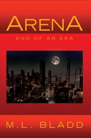 ARENA ebook by M.L. BLADD