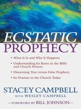 Ecstatic Prophecy ebook by Stacey Campbell,Wesley Campbell