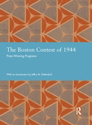 The Boston Contest of 1944 - Prize Winning Programs ebook by Jeffry M. Diefendorf
