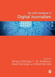 The SAGE Handbook of Digital Journalism ebook by Tamara Witschge,Chris W. Anderson,David Domingo,Alfred Hermida