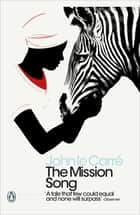 The Mission Song ebook by John le Carré