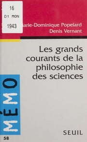 Les Grands Courants de la philosophie des sciences ebook by Marie-Dominique Popelard,Denis Vernant