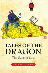 Tales of the Dragon - The Book of Lore ebook by Shadow Tang