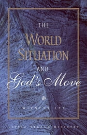 The World Situation and God's Move ebook by Witness Lee