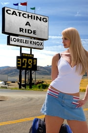 Catching a Ride (BBW Erotica) ebook by Lorelei Knox