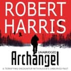 Archangel audiobook by Robert Harris