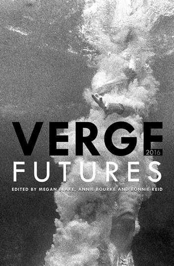 Verge 2016 - Futures ebook by Megan Blake,Bonnie Reid,Annie Bourke