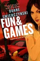 Fun and Games ebook by Duane Swierczynski