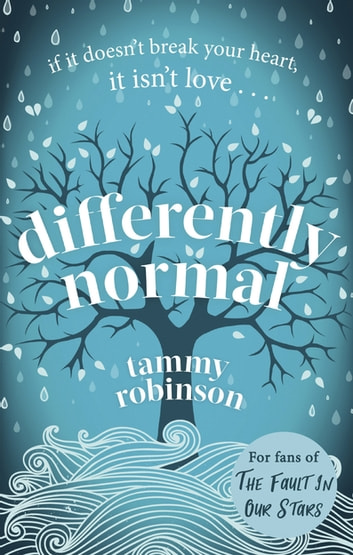 Differently Normal - A heartbreaking love story for fans of Me Before You ebook by Tammy Robinson