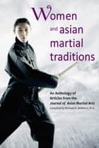 Women and Asian Martial Traditions ebook by Ellis Amdur, David Finch, Stanley Henning,...