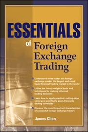 Essentials of Foreign Exchange Trading ebook by James Chen