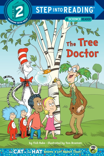 The Tree Doctor (Dr. Seuss/Cat in the Hat) ebook by Tish Rabe