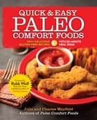 Quick & Easy Paleo Comfort Foods ebook by Julie and Charles Mayfield