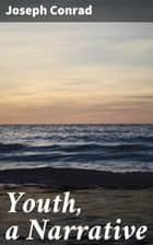 Youth, a Narrative ebook by Joseph Conrad