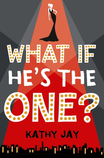 What If He's the One ebook by Kathy Jay